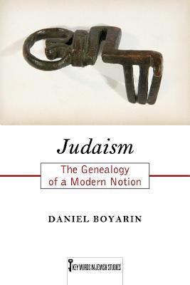 Judaism: The Genealogy of a Modern Notion book