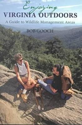 Enjoying Virginia Outdoors by Bob Gooch