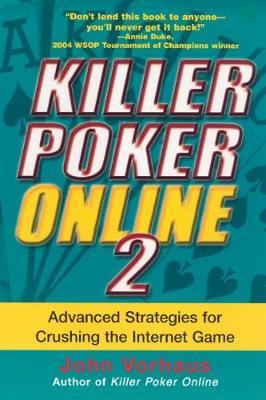 Killer Poker Online 2 by John Vorhaus