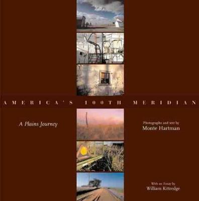 America's 100th Meridian by Monte Hartman