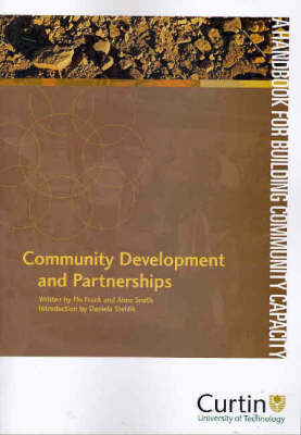 Community Development and Partnerships: A Tool for Building Community Capacity by Flo Frank
