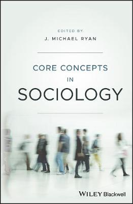 Core Concepts in Sociology by J. Michael Ryan