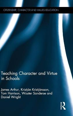 Teaching Character and Virtue in Schools by James Arthur