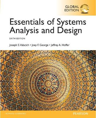 Essentials of Systems Analysis and Design, Global Edition by Joseph Valacich