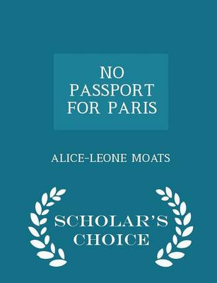 No Passport for Paris - Scholar's Choice Edition by Alice-Leone Moats