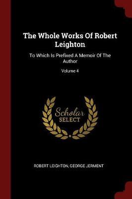 Whole Works of Robert Leighton by Robert Leighton