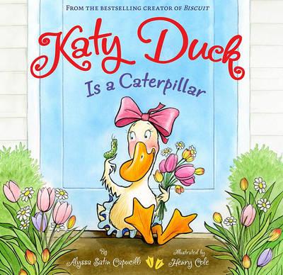 Katy Duck is a Caterpillar by Alyssa Satin Capucilli