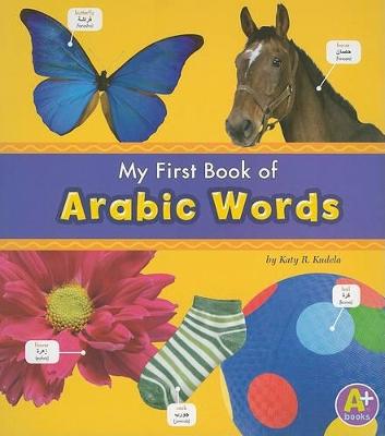 Myfirst Book of Arabic Words by ,Katy,R. Kudela