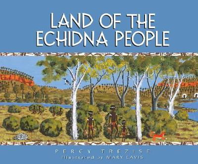 Land of the Echidna People by Percy Trezise