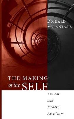 Making of the Self by Richard Valantasis
