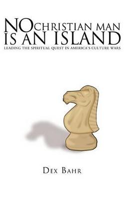 No Christian Man Is an Island by Dex Bahr