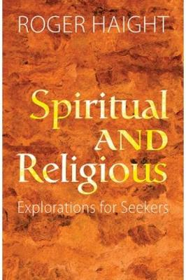 Spiritual and Religious by Roger Haight