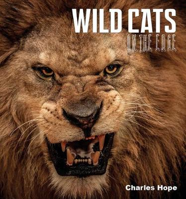Wild Cats on the Edge by Charles Hope