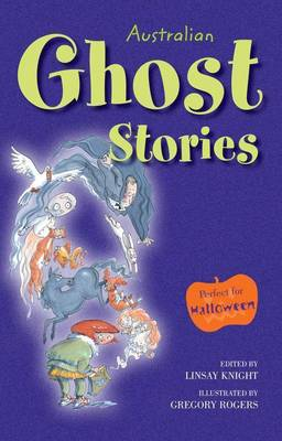 Australian Ghost Stories by Linsay Knight