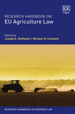 Research Handbook on Eu Agriculture Law by Michael N. Cardwell