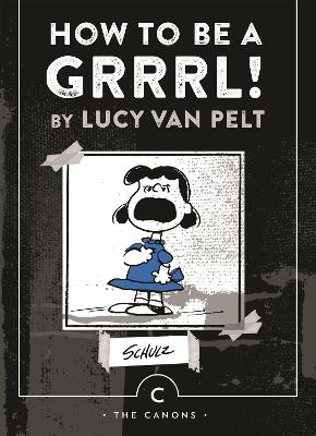 How to be a Grrrl by Charles M. Schulz
