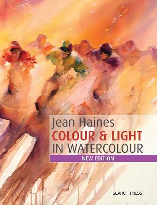 Jean Haines Colour & Light in Watercolour by Jean Haines