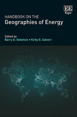 Handbook on the Geographies of Energy by Barry Solomon