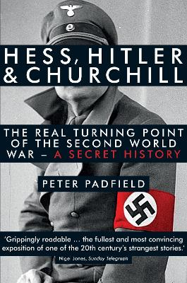 Hess, Hitler and Churchill by Peter Padfield