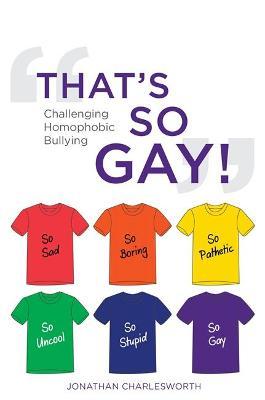 That's So Gay! by Jonathan Charlesworth