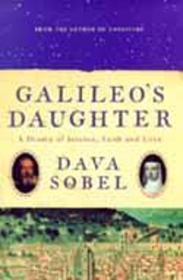 Galileo's Daughter: A Drama of Science, Faith and Love by Dava Sobel