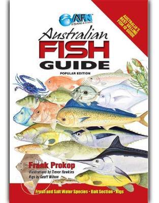 Australian Fish Guide - Popular Edition by Frank Prokop