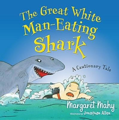 Great White Man-Eating Shark by Margaret Mahy