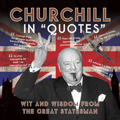 Churchill in Quotes by Ammonite Press