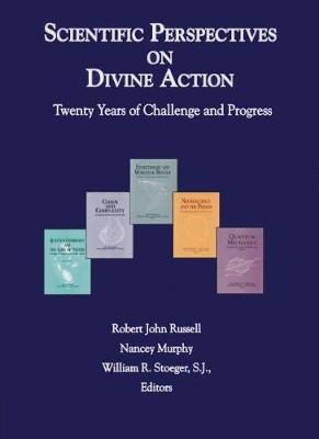 Scientific Perspectives on Divine Action by Robert John Russell