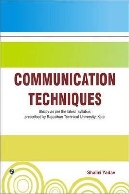 Communication Techniques by Shalini Yadav