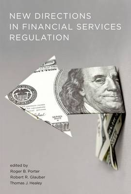 New Directions in Financial Services Regulation by Roger B. Porter