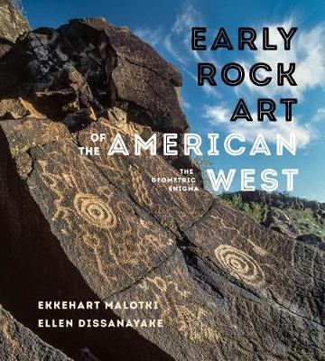 Early Rock Art of the American West by Ekkehart Malotki