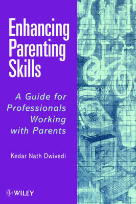 Enhancing Parenting Skills by Kedar Nath Dwivedi