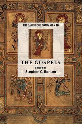 The Cambridge Companion to the Gospels by Stephen C. Barton