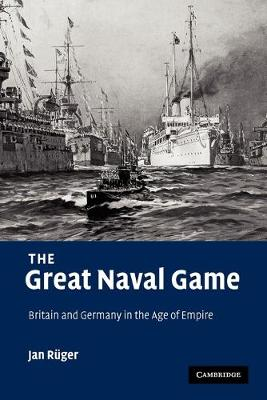 The Great Naval Game by Jan Ruger