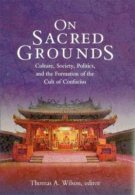 On Sacred Grounds by Thomas A. Wilson