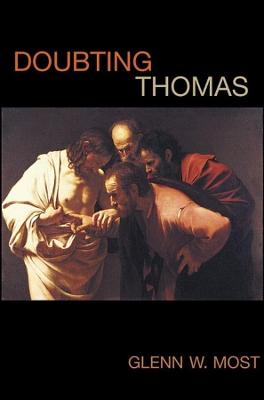 Doubting Thomas by Glenn W. Most
