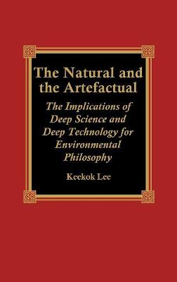 Natural and the Artefactual by Keekok Lee
