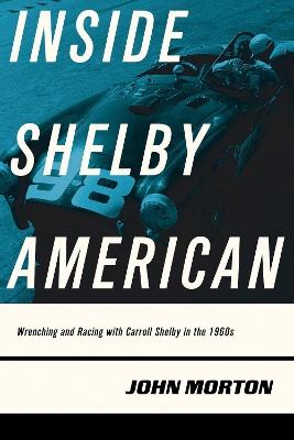 Inside Shelby American by John Morton