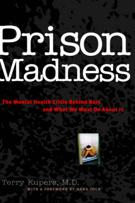 Prison Madness by Terry Kupers