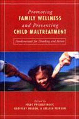 Promoting Family Wellness and Preventing Child Maltreatment by Geoffrey Nelson
