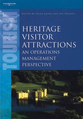 Heritage Visitor Attractions: An Operations Management Perspective by Anna Leask