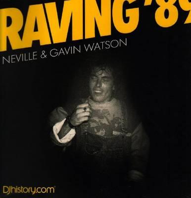 Raving '89 by Gavin Watson