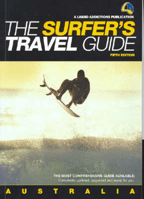 The Surfer's Travel Guide Australia by Chris Rennie