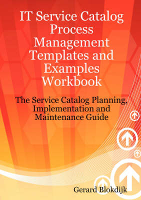 IT Service Catalog Process Management Templates and Examples Workbook by Claire Engle