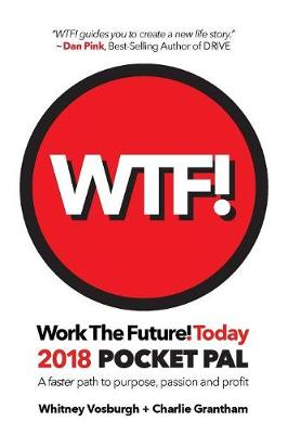 Work the Future! Today 2019 Pocket Pal: A Faster Path to Purpose, Passion and Profit by Whitney Vosburgh