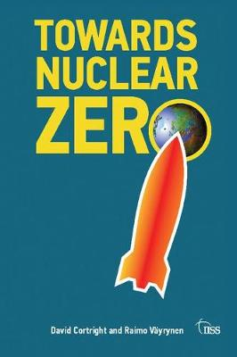 Towards Nuclear Zero by Raimo Vayrynen