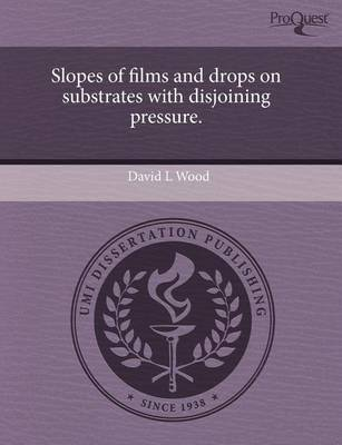 Slopes of Films and Drops on Substrates with Disjoining Pressure by David L Wood