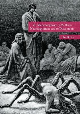 The Metamorphoses of the Brain - Neurologisation and its Discontents by Jan De Vos