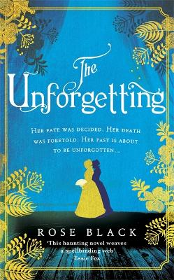 The Unforgetting: A spellbinding and atmospheric historical novel by Rose Black